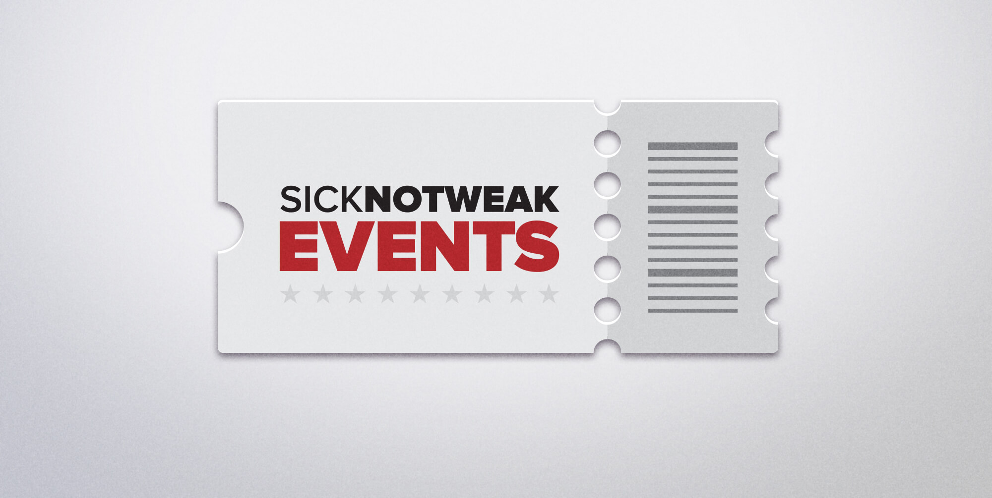 SickNotWeak Events